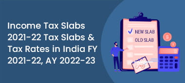 Income Tax Slabs for F.Y. 2019-20(A.Y. 2020-21)(Current FY) | F.Y. 2018-19(A.Y. 2019-20) | F.Y. 2017-18(A.Y. 2018-19 ) | Detailed Guide [Updated July 2019]