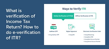 What is verification of Income Tax Return? How to do e-verification of ITR?